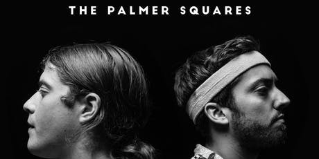 The Palmer Squares, Stevie Ray, Ryan Van Haygan, SQVTCH, Simone French tickets