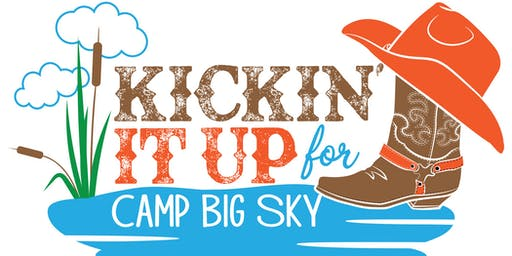 KICKIN' IT UP for Camp Big Sky