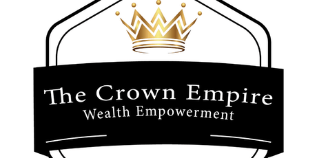 The Crown Empire 3 Hour House Flipping Seminar tickets