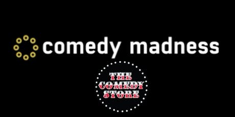 Discount Tickets to the Comedy Madness Show at the Comedy Store tickets