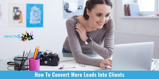 How To Convert More Leads Into Clients