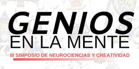 GENIOS EN LA MENTE: III SIMPOSIO DE NEUROCIENCIAS Y CREATIVIDAD boletos