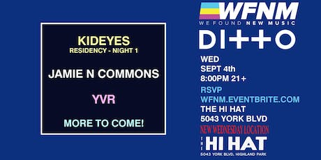 WFNM 9/4: KidEyes,  Jamie N Commons, YVR & more at THE HI HAT (NIGHT ONE) tickets