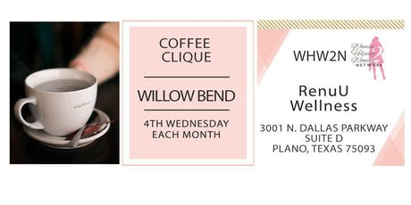 Women Helping Women 2 Network Coffee Clique ® - Willow Bend (Plano) tickets