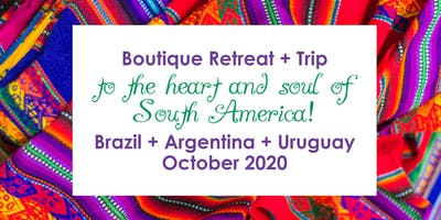 Boutique Retreat + Trip to the heart and soul of South America!