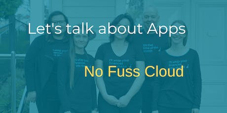 Let's talk about Apps - No Fuss in the Cloud tickets