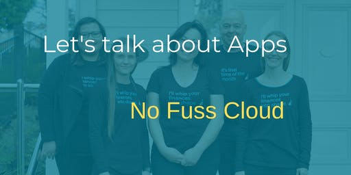 Let's talk about Apps - No Fuss in the Cloud
