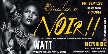 Opulence- NOIR( ALL BLACK) tickets