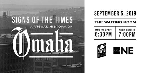 Letter Arts Alliance and AIGA Nebraska present Signs of the Times: A Visual History of Omaha by Jesse Harding