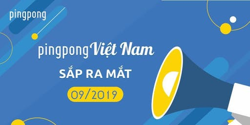 Tiệc Giới Thiệu PingPong Việt Nam - By Invitation Only