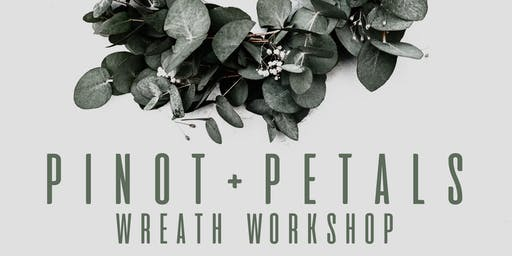 PINOT+PETALS: Wreath Workshop with A.H.R. Florals