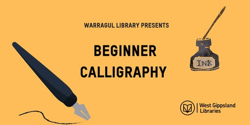 Beginners Calligraphy @ Warragul Library