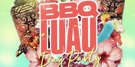 BBQ LUAU DAY PARTY tickets