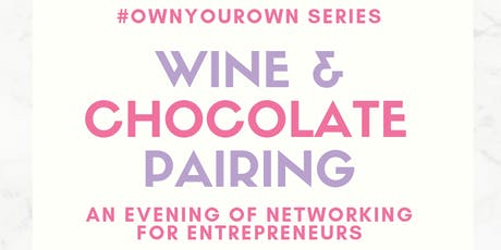 Wine and Chocolate Pairing: Networking for Entrepreneurs tickets