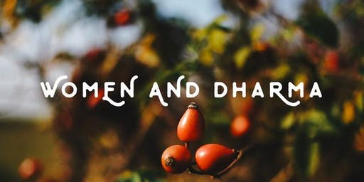 Women and Dharma, facilitated by Kaye Jones at the Trout Lake Abbey