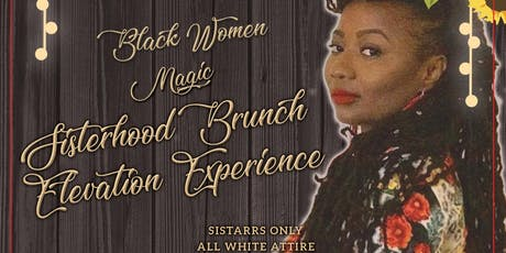 """Lioness"" by Nefertiti presents the Black Woman Magic Sistarhood Elevation Brunch Experience  tickets"