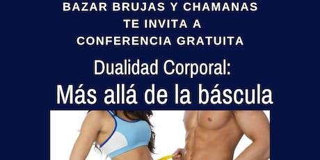 """Conferencia Gratuita """"Dualidad Corporal: Más allá de la báscula"""" boletos"""