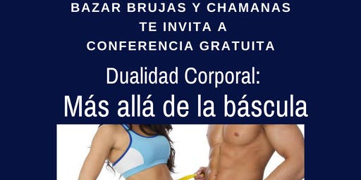 """Conferencia Gratuita """"Dualidad Corporal: Más allá de la báscula"""""""