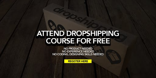 Fully Sponsored Online DropShipping Business Course LIVE in Penang