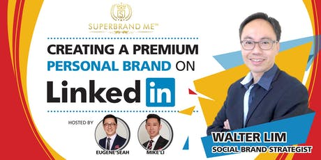 Creating A Premium Personal Brand on LinkedIn tickets