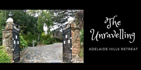 The Unravelling Adelaide Hills Retreat tickets