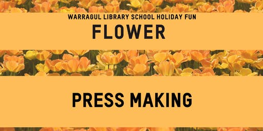 Flower Press Making @ Warragul Library