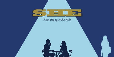 SHE - A World Premiere Staged Reading tickets