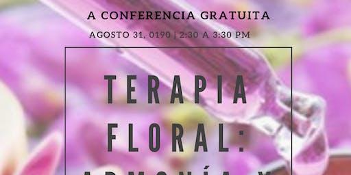"""Conferencia Gratuita """" Terapia FLoral: Armonía y Equilibrio"""""""