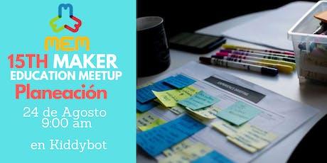 Maker Ed Meetup 16- Planeaciones entradas