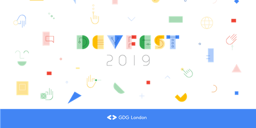 GDG DevFest London 2019 - Saturday, November 16, 2019