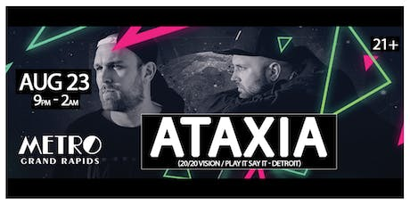 ATAXIA at Metro Grand Rapids tickets