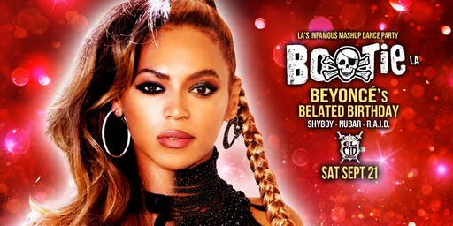 Bootie LA: Beyoncé's Belated Birthday