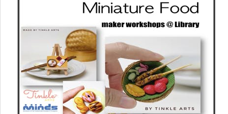 Maker's@DMNS Library: DIY Miniature Food Workshop