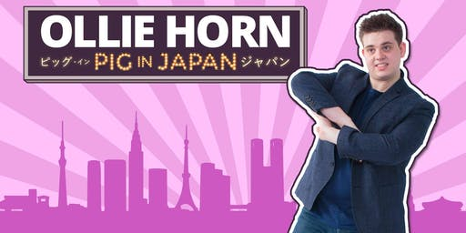 Laughing Bearlin Special - Ollie Horn: Pig in Japan! w/ FREE SHOTS