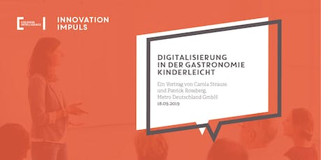 Innovation Impuls #6 | METRO – Digitalisierung in der Gastronomie kinderleicht Tickets