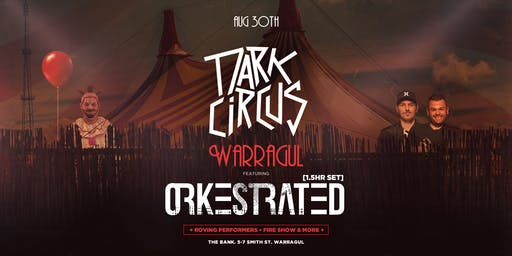Dark Circus Warragul Ft Orkestrated