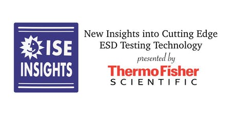 ISE Insights: New Insights into Cutting Edge ESD Testing Technology tickets
