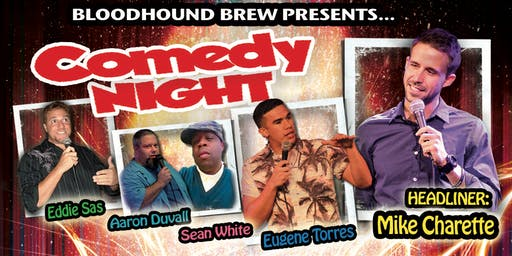 BLOODHOUND BREW COMEDY NIGHT - Headliner: Mike Charette