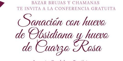 """Conferencia Gratuita """" Sanación con huevo Obsidiana y Cuarzo Rosa"""""""