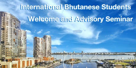 LH Global Free seminar - International Bhutanese Students – Welcome and Advisory Seminar tickets