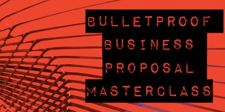 The Bulletproof Business Proposal Masterclass tickets