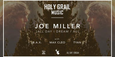 Holy Grail Music presents Joe Miller [All Day I Dream / AU]