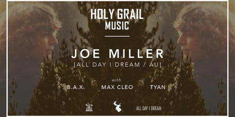 Holy Grail Music presents Joe Miller [All Day I Dream / AU] tickets