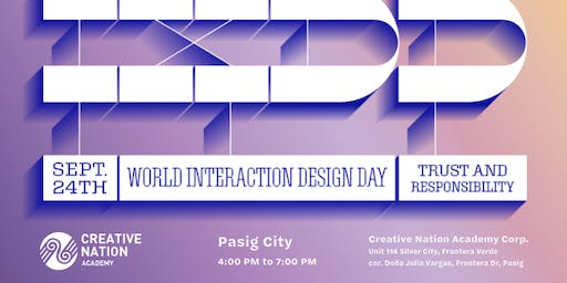 Interaction Design Day Philippines 2019: Building a Creative Nation through Trust and Responsibility