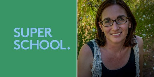 SUPER SCHOOL - Recognising your Inner Child and its power - with Emma Holdsworth