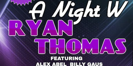 A Night W/ Ryan Thomas  tickets