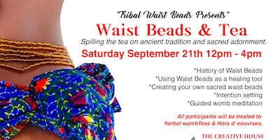 Tribal Waist Beads Presents Waist Beads & Tea