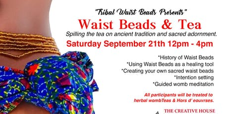 Tribal Waist Beads Presents Waist Beads & Tea tickets