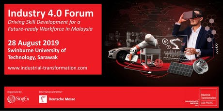 Industrial Transformation ASIA-PACIFIC 2019: Industry 4.0 Forum in Kuching! tickets