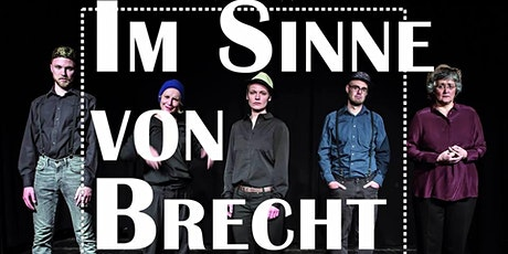 Theater ohne Probe: Im Sinne von Brecht Tickets